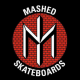 MASHED SKATEBOARDS