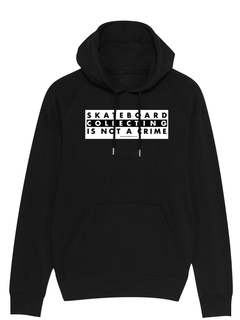 Skateboard Collecting Is Not A Crime Hoodie
