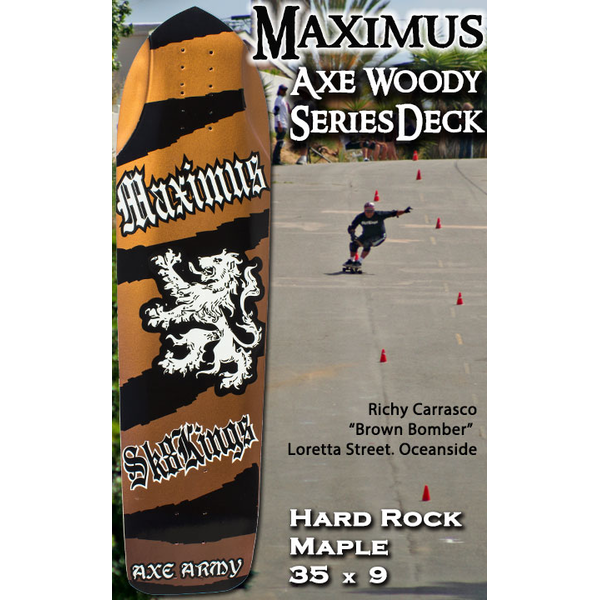 Sk8kings - Axe Woody Maple Series - Maximus Slalom/Ditch/Longboard Deck - 35 x 9